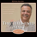 The Illumined Heart on Ancient Faith Radio with Kevin Allen