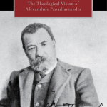 Greece's Dostoevsky: The Theological Vision of Alexandros Papadiamandis