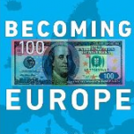 Is America Becoming Europe?