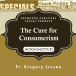 Free Ebook Through Friday: Orthodox Social Thought – The Cure for Consumerism