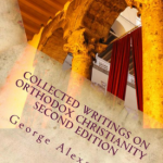 "Book Review: The Second Edition of ""Collected Writings on Orthodox Christianity"" is as Good as the First"