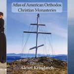 Free Download: Atlas of American Orthodox Christian Monasteries